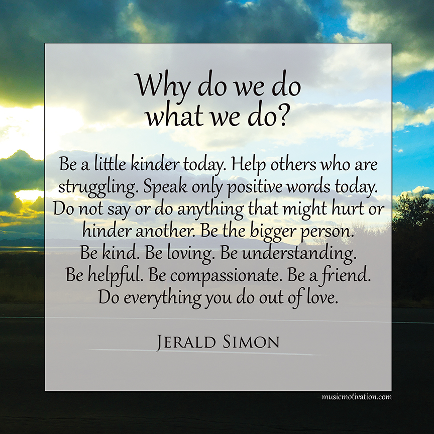 Why do we do what we do? - by Jerald Simon - published by Music Motivation
